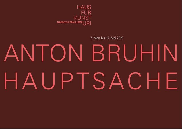 ABGESAGT - Frühlingsausstellung Anton Bruhin - Hauptsache